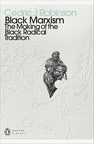 Black Marxism: The Making of the Black Radical Tradition (English Edition)