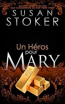 Un Héros pour Mary (Delta Force Heroes t. 9) par [Susan Stoker, Greta O'Keefe, Valentin Translation]