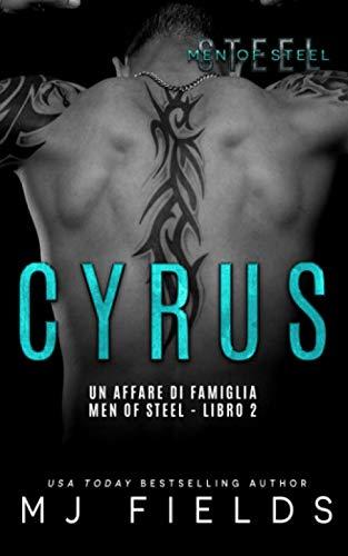 Cyrus: Un affare di famiglia (Men of Steel Libro 2)