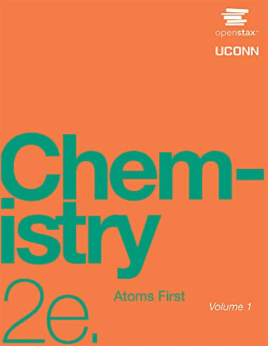 Compare Textbook Prices for Chemistry: Atoms First 2e by OpenStax paperback version, B&W Second Edition ISBN 9781593995799 by OpenStax