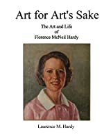 Art for Art's Sake. The Art and Life of Florence McNeil Hardy