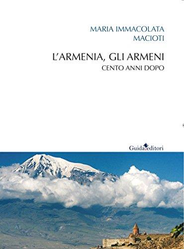 L' Armenia, gli armeni. Cento anni dopo (Italian Edition)