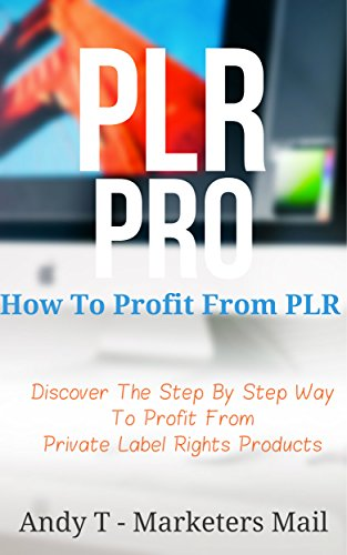 Plr-Pro: How To Profit From PLR (English Edition)