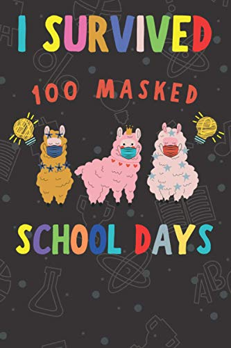 I Survived 100 Masked School Days Llama: Virtual Teacher Girl, 100th masked Day Of School Gifts for Boys and Girls, Survival kit for kids school ... Distance Learning Gift - 120 Pages 6x9 Inch
