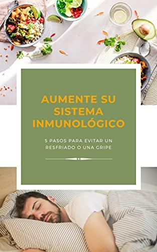 AUMENTE SU SISTEMA INMUNOLÓGICO: 5 pasos para evitar un resfriado o una gripe