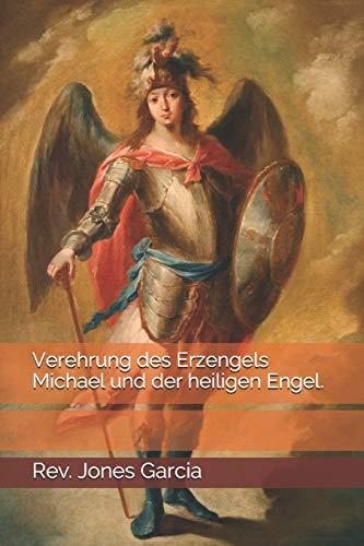 Verehrung des Erzengels Michael und der heiligen Engel.