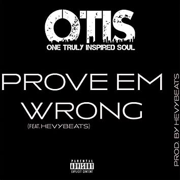 Prove 'Em Wrong (feat. Hevybeats)