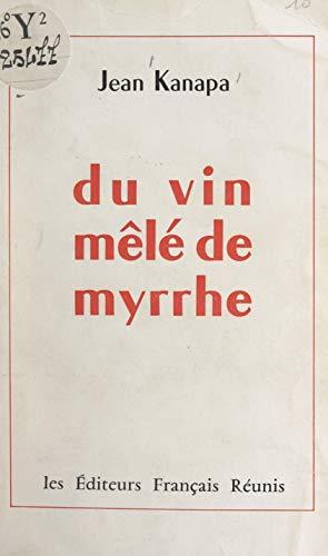 Du vin mêlé de myrrhe (French Edition)