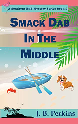 Smack Dab in the Middle (A Southern B&B Mystery Series Book 2) (English Edition)