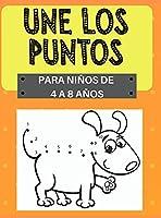 Une los Puntos, para niños de 4 a 8 años: Desafiantes y divertidas 100 páginas de punto-a-punto para niños de 3 a 8 años Contar, colorear, animales, coches, pájaros, letras del alfabeto