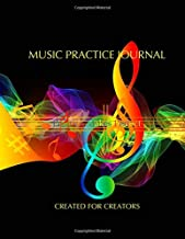 Music Practice Journal, Musicians Logbook and Planner. For for all musical abilities.: Great for practice and working with...