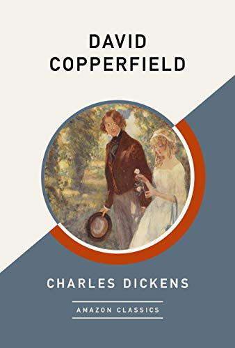 David Copperfield (AmazonClassics Edition) (English Edition)