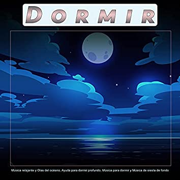 Dormir: Música relajante y Olas del océano, Ayuda para dormir profundo, Música para dormir y Música de siesta de fondo