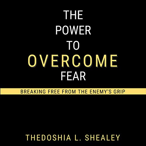 The Power to Overcome Fear audiobook cover art