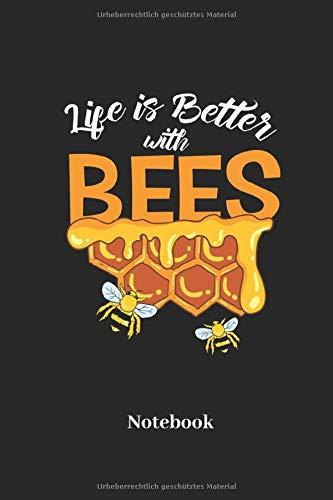 Life Is Better With Bees Notebook: Liniertes Notizbuch für Imker und Bienen Fans - Notizheft, Klatte für Männer, Frauen und Kinder