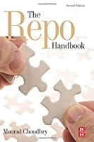 The Repo Handbook, Second Edition (Securities Institute Global Capital Markets) by Moorad Choudhry(2010-05-27)