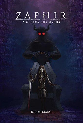 Zaphir: A Guerra dos Magos (Portuguese Edition)