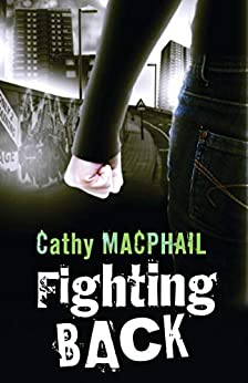 Fighting Back (English Edition) par [Cathy MacPhail]