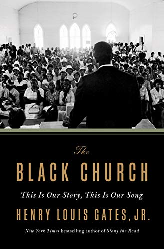 Compare Textbook Prices for The Black Church: This Is Our Story, This Is Our Song  ISBN 9781984880338 by Gates Jr., Henry Louis