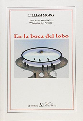 En la boca del lobo.: Premio de Novela Corta Villanueva del Pardillo, 2004 (Narrativa)
