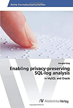 Enabling privacy-preserving SQL-log analysis: in MySQL and Oracle