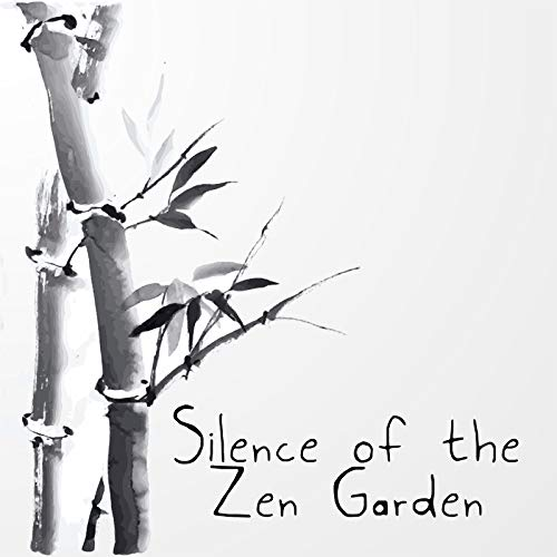 Silence of the Zen Garden - 15 Soothing Melodies Straight from the World of Mother Nature to Help You Relax Before Bedtime or During Meditation