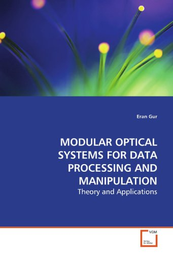 Compare Textbook Prices for MODULAR OPTICAL SYSTEMS FOR DATA PROCESSING AND MANIPULATION: Theory and Applications  ISBN 9783639147087 by Gur, Eran