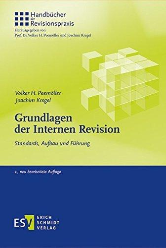 Grundlagen der Internen Revision: Standards, Aufbau und Führung (Handbücher der Revisionspraxis, Band 1) by Prof. Dr. Volker H. Peemöller (2013-12-18)