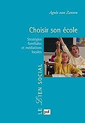 Choisir son école d'Agnès Van Zanten