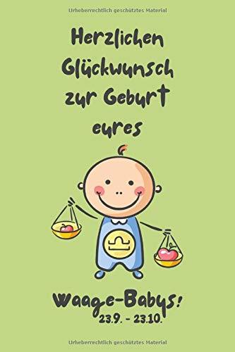 Herzlichen Glückwunsch zur Geburt eures Waage-Babys!: Sternzeichen-Geschenkbuch zur Geburt für kleine Waage-Jungen. Tagebuch für Babys erstes Lebensjahr in grün.