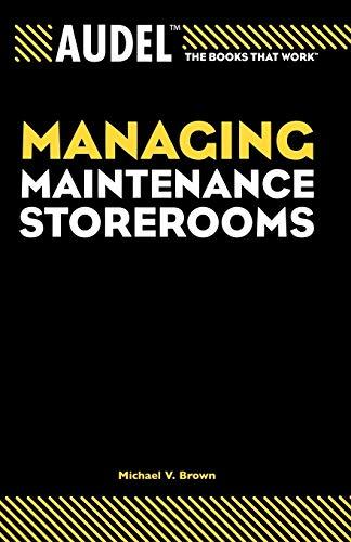 Audel Managing Maintenance Storerooms (Audel Technical Trades)