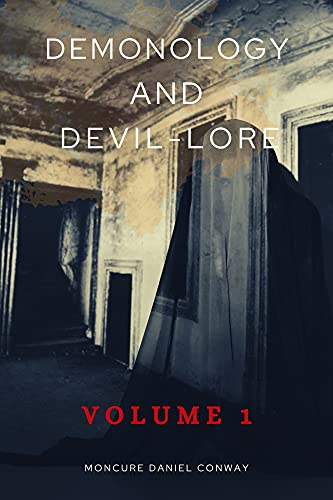 Demonology and Devil-lore : volume 1: with Original Illustrations, Biographical Introduction and Appendix (Annotated Edition) (English Edition)