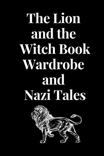 The Lion and the Witch Book, Wardrobe, and Nazi Tales :: The Lion and the Witch book and wardrobe 100 page 9*6 in paperback god book journals magazine
