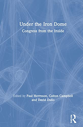 Under the Iron Dome: Congress from the Inside