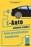 E-Auto einfach erklärt: Dein praxisnahes Handbuch