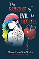 The Essence of Evil is ... Deceit!