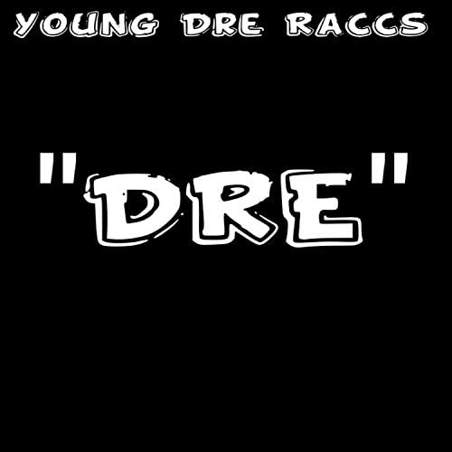 Young Dre Raccs