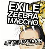 LET ME LUV U DOWN feat.ZEEBRA & MACCHO(OZROSAURUS) 歌詞