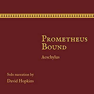 Prometheus Bound      Director's Playbook Edition              Written by:                                                                                                                                 Aeschylus                               Narrated by:                                                                                                                                 David Hopkins                      Length: 1 hr     2 ratings     Overall 2.5