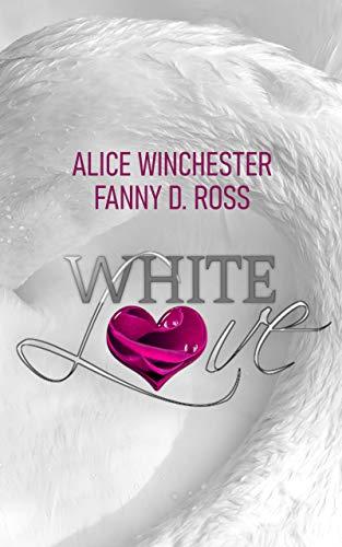 White love di [Alice Winchester Fanny D. Ross]