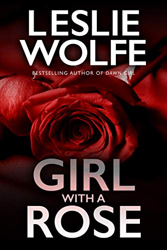 Girl With A Rose: An absolutely addictive serial killer thriller novella (Tess Winnett Book 6) by [Leslie Wolfe]