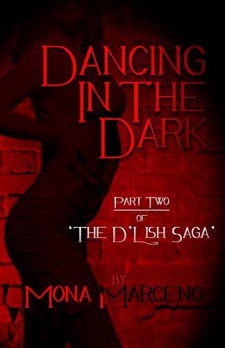 Dancing In The Dark (The D'Lish Saga Book 2) (English Edition)