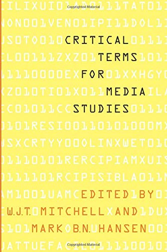 Compare Textbook Prices for Critical Terms for Media Studies  ISBN 9780226532554 by Mitchell, W. J. T.,Hansen, Mark B. N.