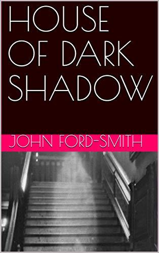 HOUSE OF DARK SHADOW (English Edition)
