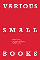 VARIOUS SMALL BOOKS: Referencing Various Small Books by Ed Ruscha (The MIT Press)