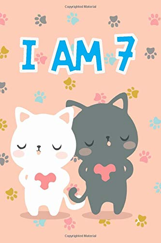 Cat Journal I am 7: Journal and Notebook for Girls - A Happy Birthday 7 Years Old Unicorn Journal Notebook for Kids - Composition Size ... for Journal, Doodling, Sketching and Notes