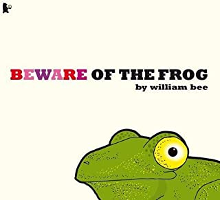 Beware of the Frog by William Bee (4-May-2009) Paperback