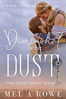 Diamond in the Dust (Elsie Creek Series Book 2) by [Mel A Rowe]