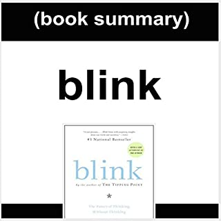 Book Summary: Blink: The Power of Thinking Without Thinking by Malcolm Gladwell cover art