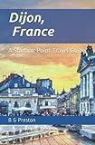 Dijon, France: And the Burgundy Region (Starting-Point Travel Guides)